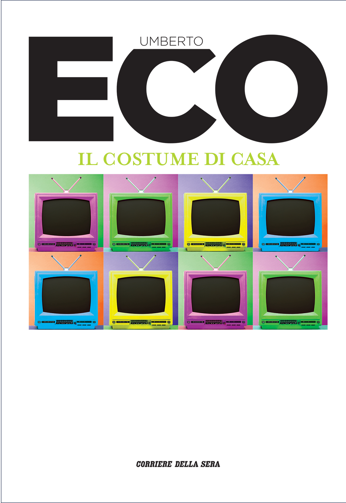 Il costume di casa. Evidenze e misteri dell'ideologia italiana negli anni Sessanta