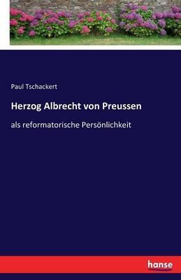 Herzog Albrecht von Preussen