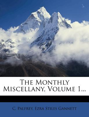 The Monthly Miscellany, Volume 1...