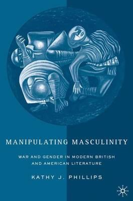 Manipulating Masculinity