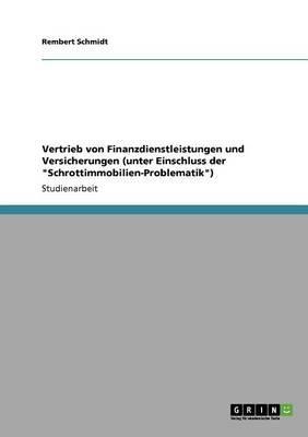 """Vertrieb von Finanzdienstleistungen und Versicherungen (unter Einschluss der """"Schrottimmobilien-Problematik"""")"""