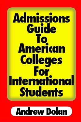 Admissions Guide to American Colleges for International Students