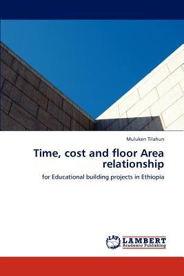 Time, cost and floor Area relationship