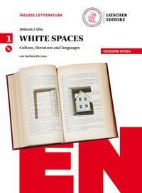 White spaces. Culture, literature and languages. Ediz. rossa. Per il Liceo classico. Con CD Audio formato MP3. Con e-book. Con espansione online