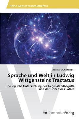 Sprache und Welt in Ludwig Wittgensteins Tractatus