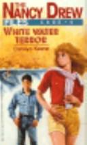 WHITE WATER TERROR (NANCY DREW FILES 6)
