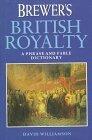 Brewer's British Royalty