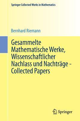 Gesammelte Mathematische Werke, Wissenschaftlicher Nachlass Und Nachträge - Collected Papers