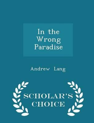 In the Wrong Paradise - Scholar's Choice Edition