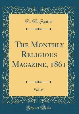 The Monthly Religious Magazine, 1861, Vol. 25 (Classic Reprint)