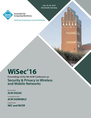 WISEC 16 ACM Conference on Security & Privacy in Wireless and Mobile Networks
