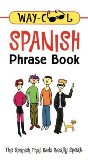 Way-Cool Spanish Phr...