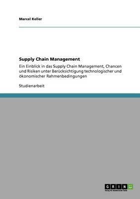 Supply Chain Management. Einblick, Chancen und Risiken