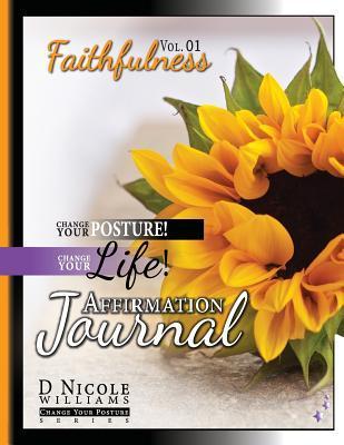 Change Your Posture! Change Your LIFE! Affirmation Journal Vol. 1