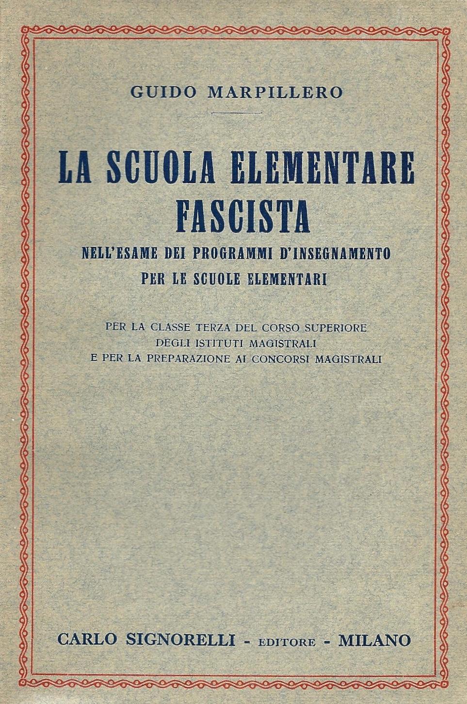 La scuola elementare fascista nell'esame dei programmi d'insegnamento per le scuole elementari