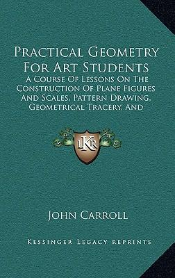 Practical Geometry for Art Students