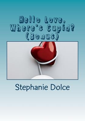Hello Love, Where's Cupid?