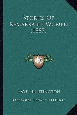 Stories of Remarkable Women (1887)
