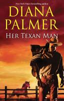 Her Texan Man/The Maverick/Iron Cowboy/Boss Man