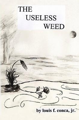 The Useless Weed