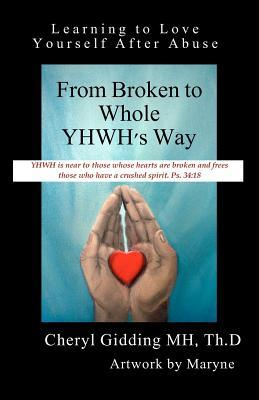 From Broken to Whole Yhwh's Way