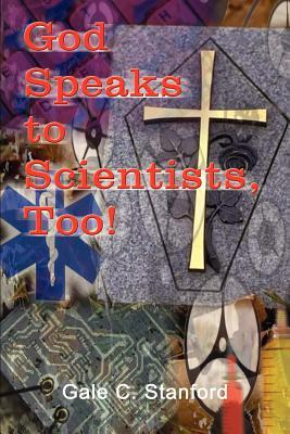 God Speaks to Scientists, Too