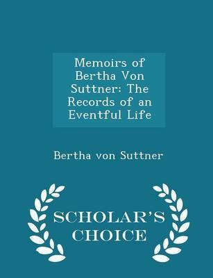Memoirs of Bertha Von Suttner