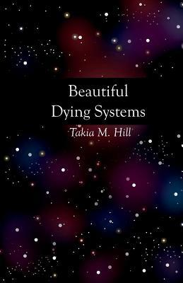 Beautiful Dying Systems