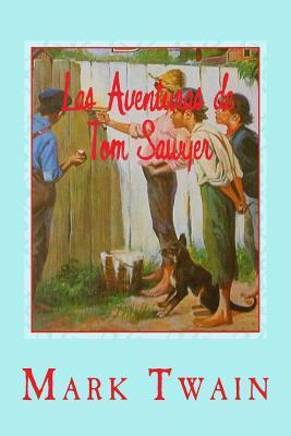 Las Aventuras de Tom Sawyer/ Tom Sawyer's adventures