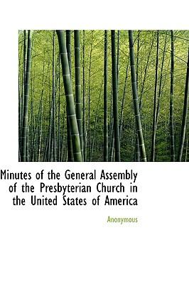 Minutes of the General Assembly of the Presbyterian Church in the United States of America