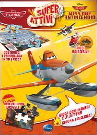 Planes & Planes 2 missione antincendio. Superattivi. Con adesivi. Ediz. illustrata