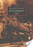 Railroading in Conneaut  Ohio