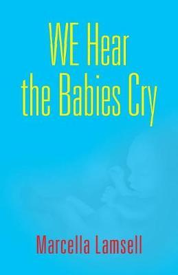 WE HEAR THE BABIES CRY