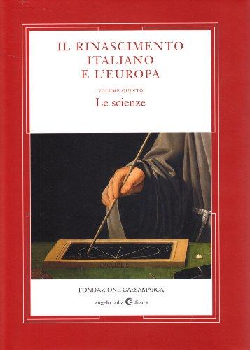 Il Rinascimento italiano e l'Europa. Vol. 5: Le scienze.