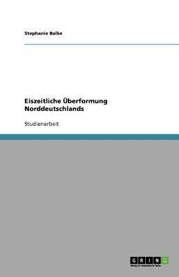 Eiszeitliche Überformung Norddeutschlands