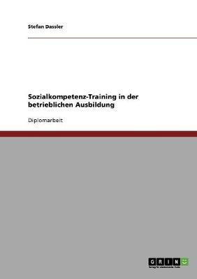 Sozialkompetenz-Training in der betrieblichen Ausbildung