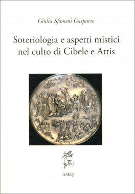 Soteriologia e aspetti mistici nel culto di Cibele e Attis