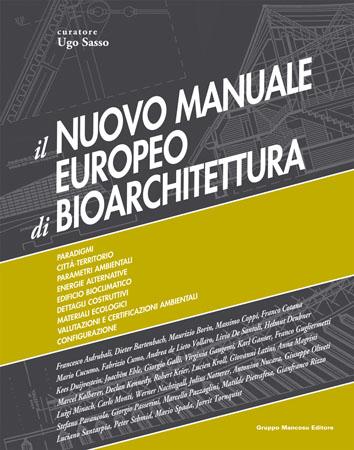 Il nuovo manuale europeo di bioarchitettura. Con CD-ROM