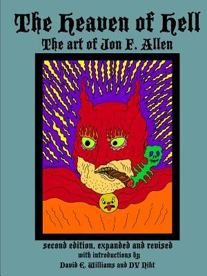 The Heaven of Hell (second edition, expanded and revised)
