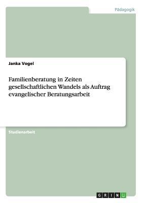 Familienberatung in Zeiten gesellschaftlichen Wandels als Auftrag evangelischer Beratungsarbeit