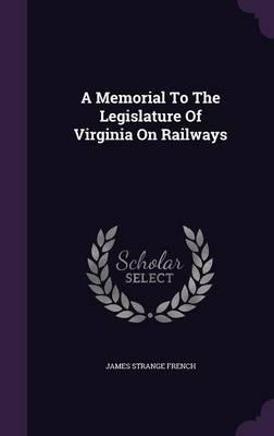 A Memorial to the Legislature of Virginia on Railways