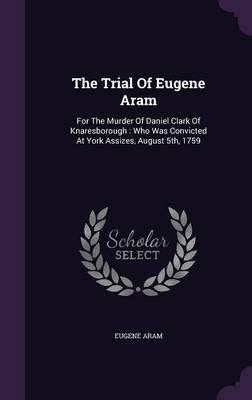 The Trial of Eugene Aram