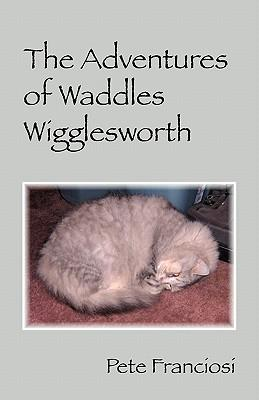The Adventures of Waddles Wigglesworth