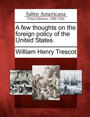A Few Thoughts on the Foreign Policy of the United States