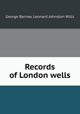 Records of London Wells