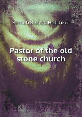 Pastor of the Old Stone Church