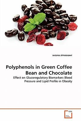 Polyphenols in Green Coffee Bean and Chocolate