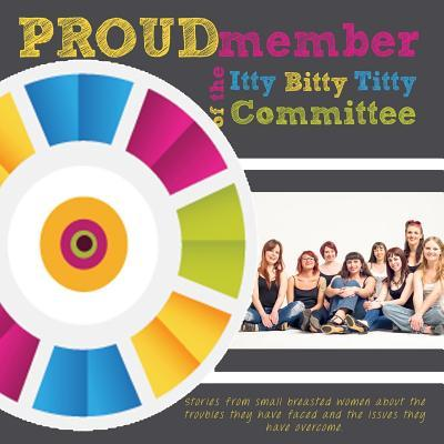 Proud Member of the Itty Bitty Titty Committee