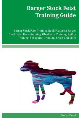Barger Stock Feist Training Guide