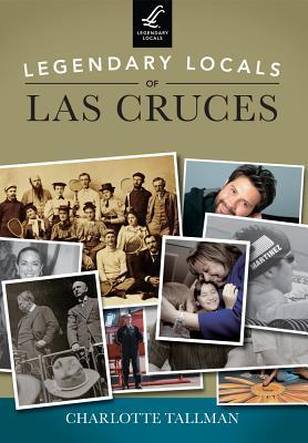 Legendary Locals of Las Cruces